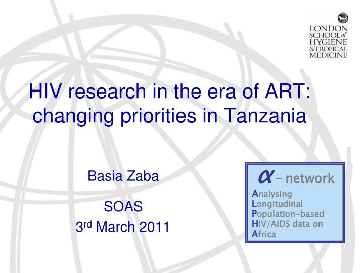 Hiv research in the era of art changing priorities in tanzania
