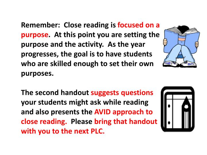 Remember:  Close reading is