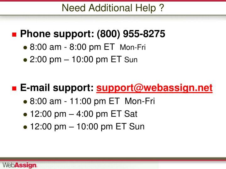 Need Additional Help ?