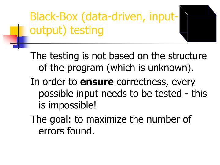 Black-Box (data-driven, input-output) testing
