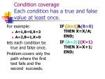 condition coverage each condition has a true and false value at least once