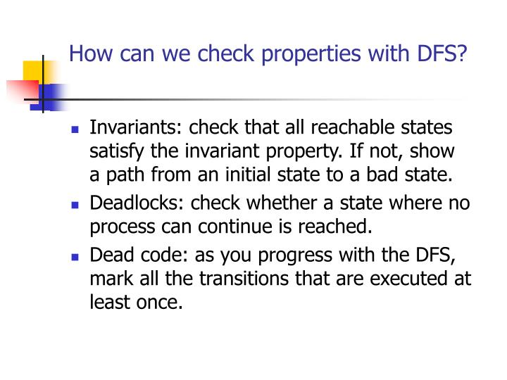 How can we check properties with DFS?