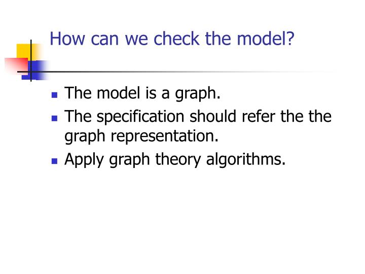 How can we check the model?