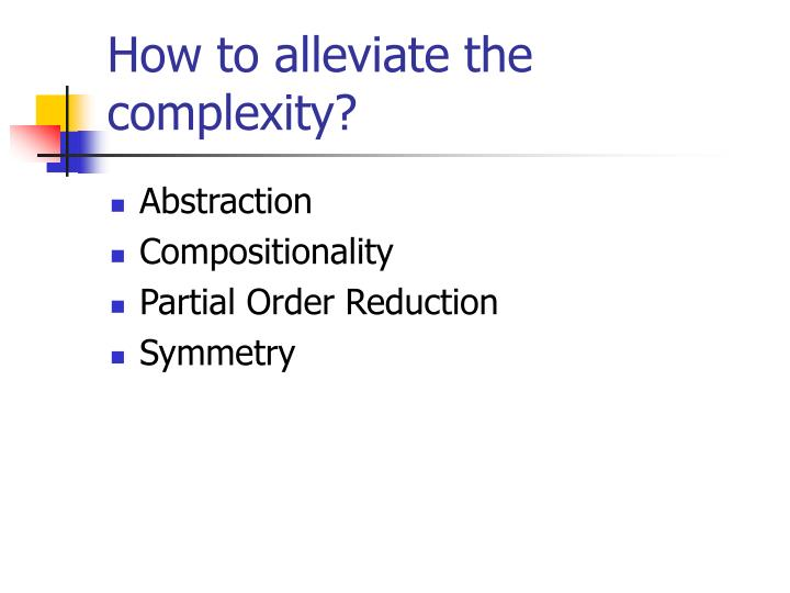 How to alleviate the complexity?