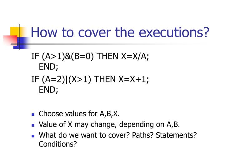 How to cover the executions?