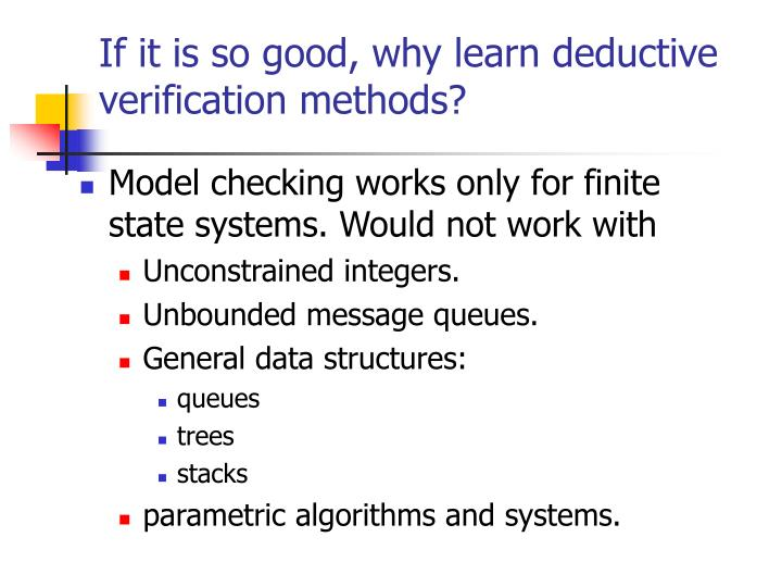 If it is so good, why learn deductive verification methods?