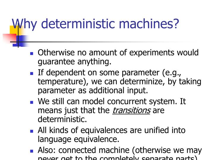 Why deterministic machines?
