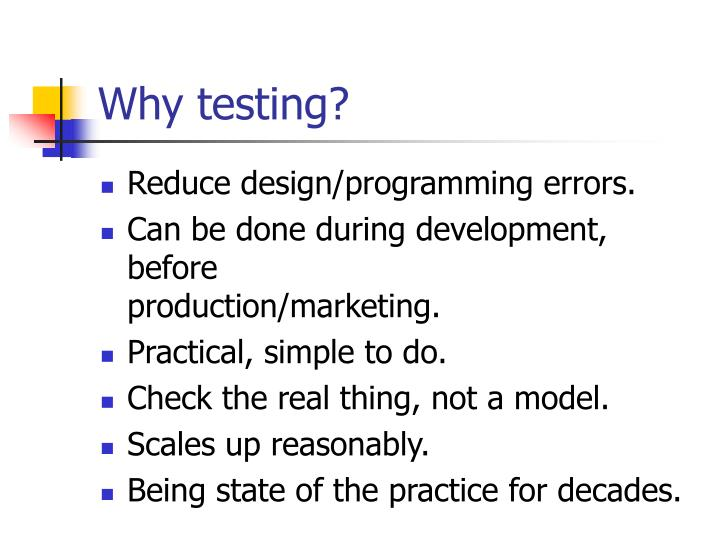 Why testing?