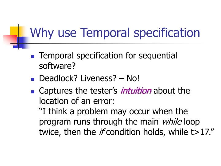 Why use Temporal specification