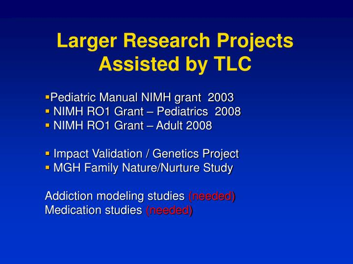 Larger Research Projects