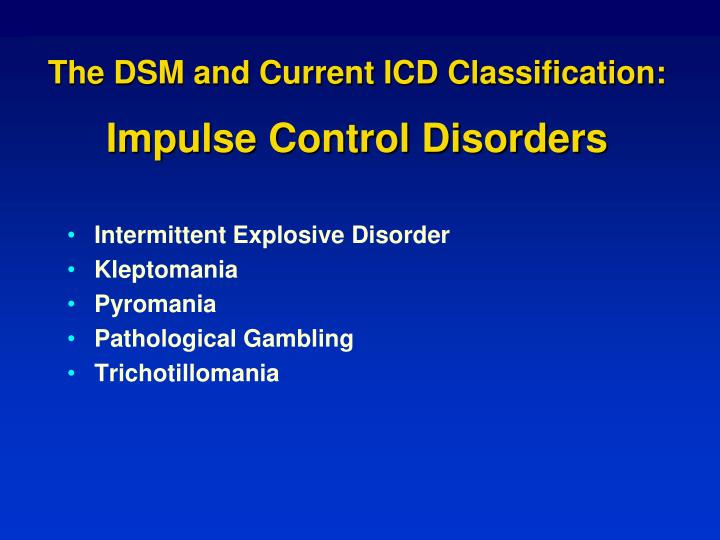 The DSM and Current ICD Classification: