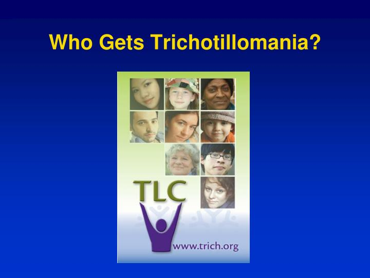 Who Gets Trichotillomania?