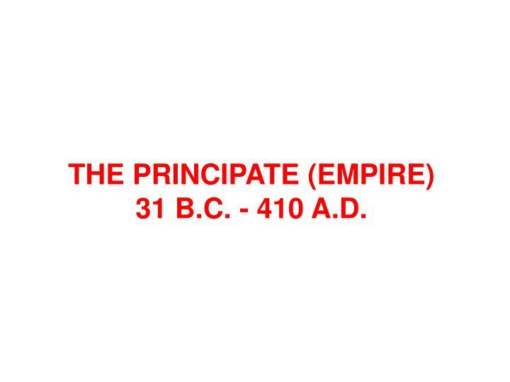 THE PRINCIPATE (EMPIRE)