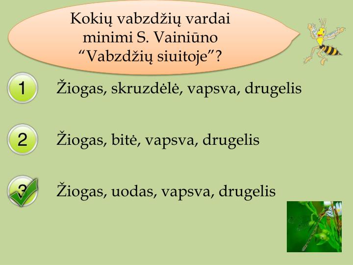 """Kokių vabzdžių vardai minimi S. Vainiūno """"Vabzdžių siuitoje""""?"""