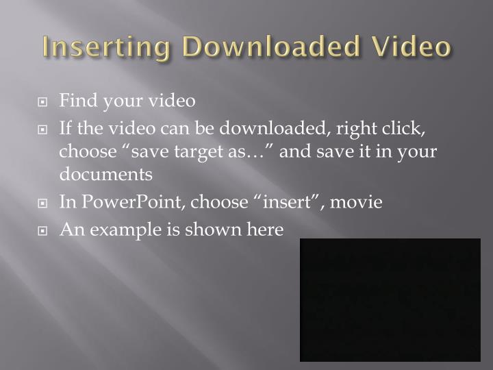 Inserting Downloaded Video