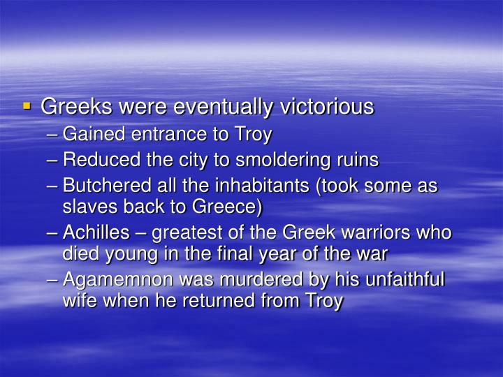 Greeks were eventually victorious