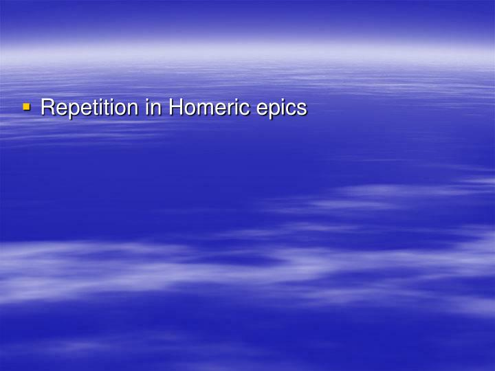 Repetition in Homeric epics