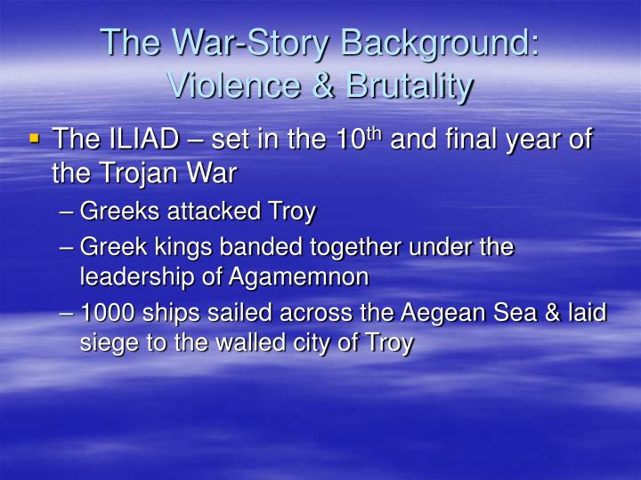 The War-Story Background:  Violence & Brutality