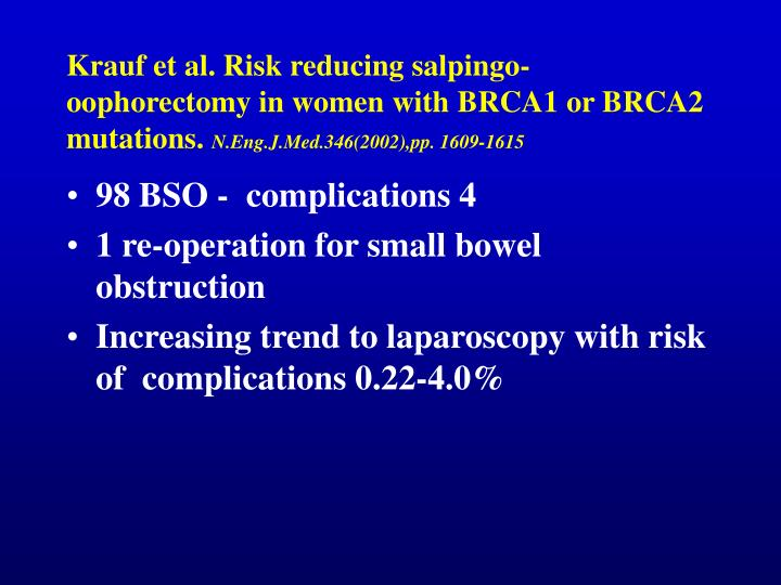 Krauf et al. Risk reducing salpingo-oophorectomy in women with BRCA1 or BRCA2 mutations.
