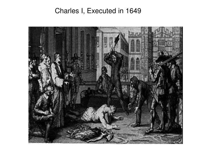 Charles I, Executed in 1649
