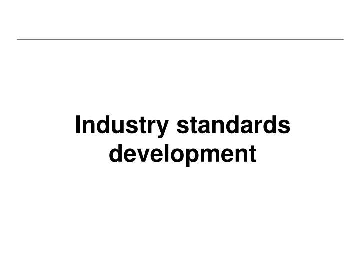 Industry standards development