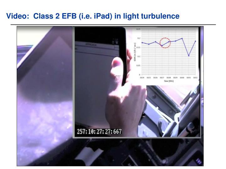 Video:  Class 2 EFB (i.e. iPad) in light turbulence