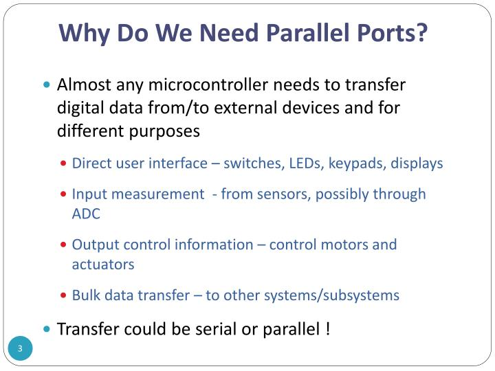 Why do we need parallel ports