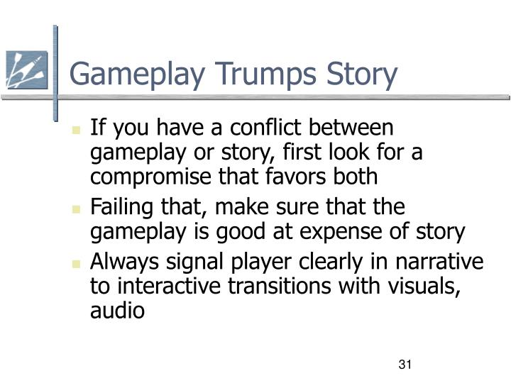 Gameplay Trumps Story