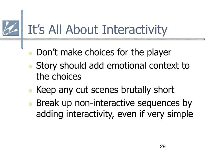 It's All About Interactivity