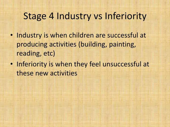 Stage 4 Industry vs Inferiority