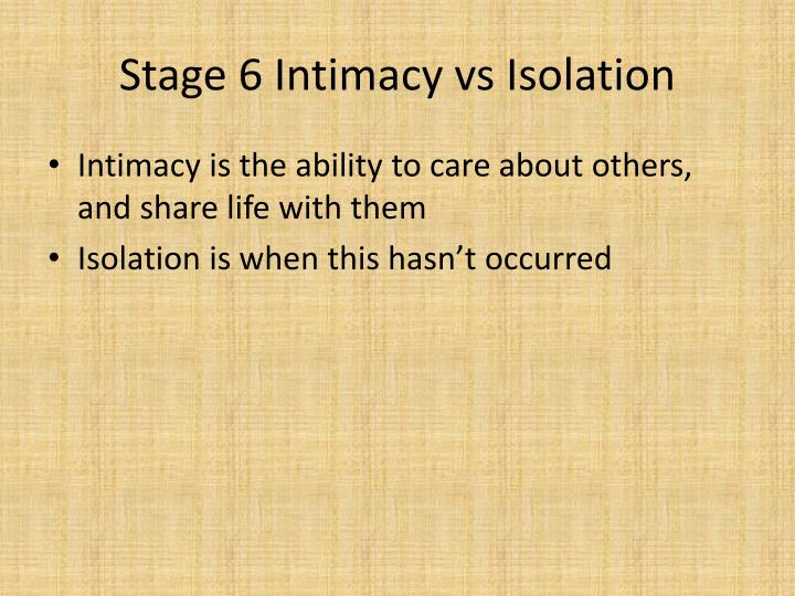 Stage 6 Intimacy vs Isolation