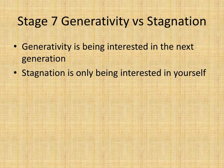 Stage 7 Generativity vs Stagnation