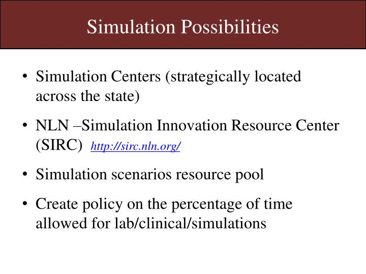 Simulation Possibilities