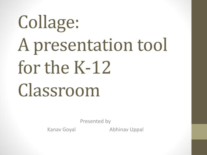 Collage a presentation tool for the k 12 classroom