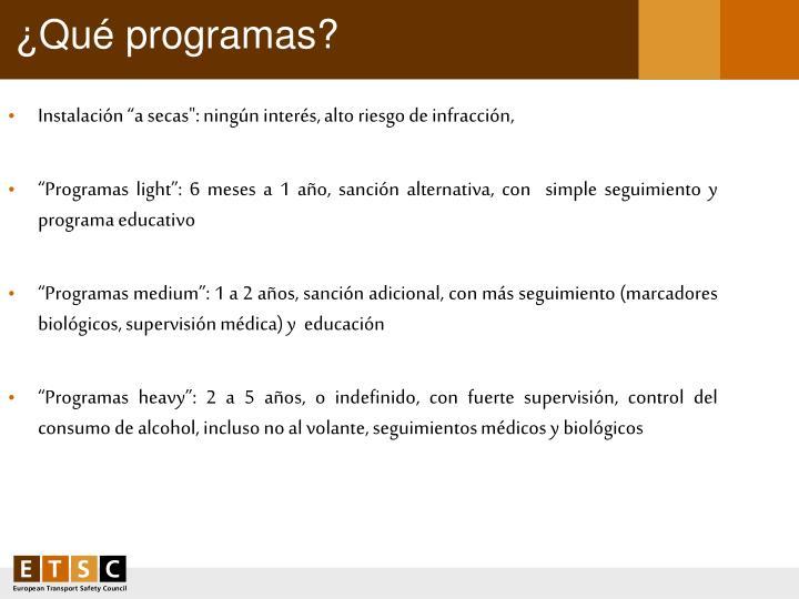¿Qué programas?