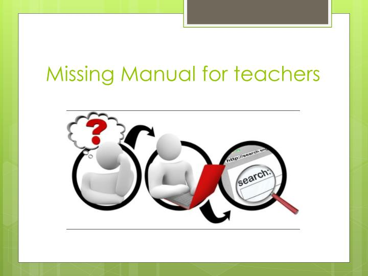 Missing Manual for teachers