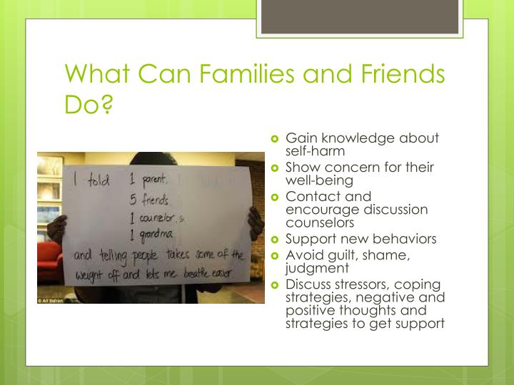 What Can Families and Friends Do?