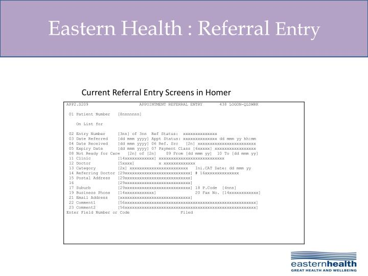 Current Referral Entry Screens in Homer