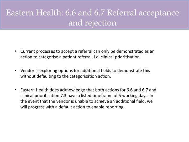 Eastern Health: 6.6 and 6.7 Referral acceptance and rejection
