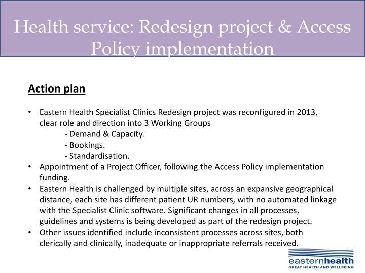 Health service: Redesign project & Access Policy implementation