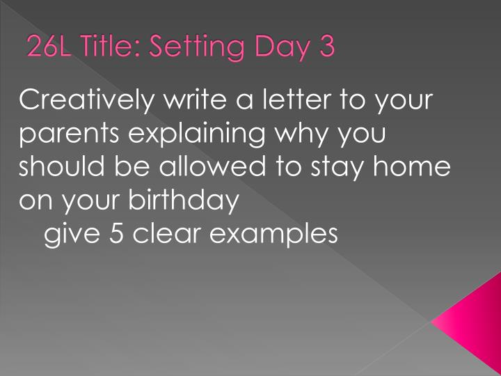 26L Title: Setting Day 3