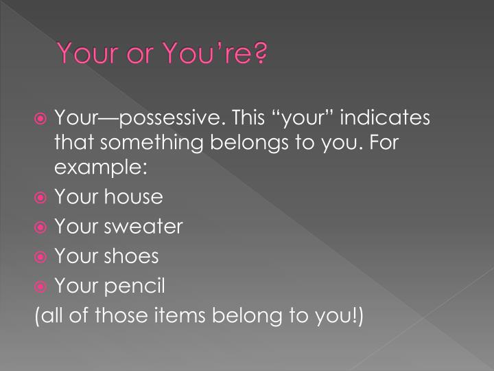 Your or You're?
