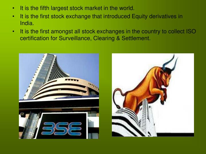 It is the fifth largest stock market in the world.