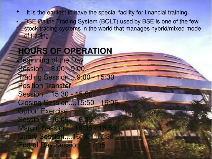 It is the earliest to have the special facility for financial training.