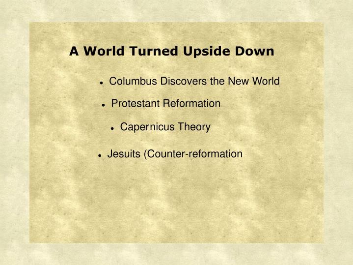 A World Turned Upside Down