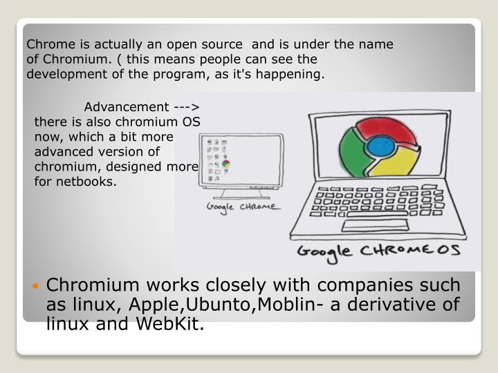 Chromium works closely with companies such as