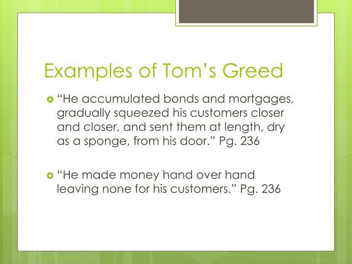 Examples of Tom's Greed