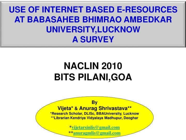 Use of internet based e resources at babasaheb bhimrao ambedkar university lucknow a survey