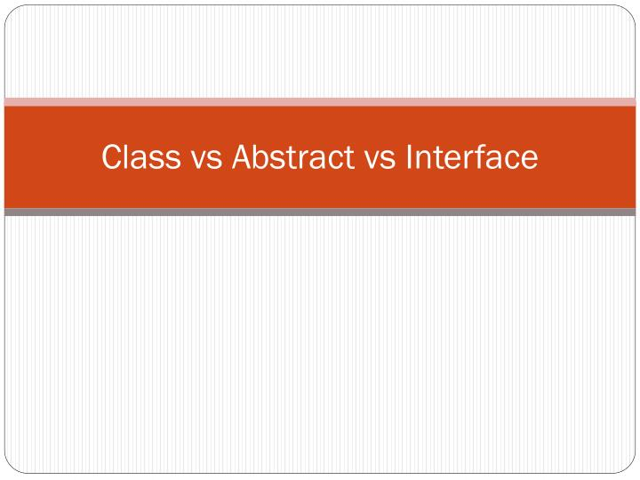Class vs abstract vs interface