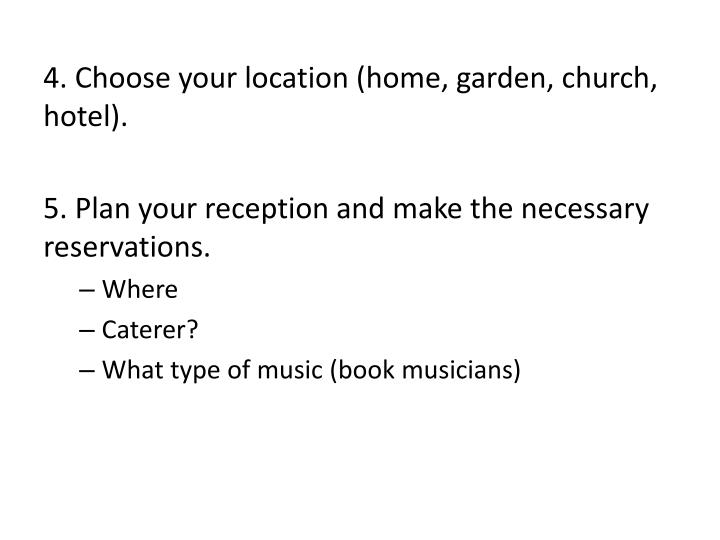 4. Choose your location (home, garden, church, hotel).